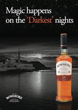 "Bowmore Launches ""Magic Happens on the 'Darkest' Nights"" To Highlight Core Expression: Bowmore 15 Years Old 'Darkest' - 22nd March, 2012"